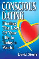Conscious Dating, the book by David Steele