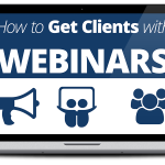 How to Create and Conduct Webinars That Get Coaching Clients