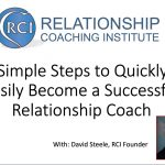 New Webinar Recording – Five Simple Steps to Quickly and Easily Become a Successful Relationship Coach