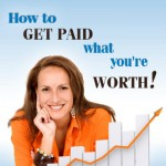 How to Get Clients and Get Paid What You're Worth